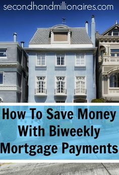 Are Biweekly Mortgage Payments Right for You? :http://www.secondhandmillionaires.com/biweekly-mortgage-payments/