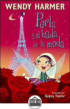 Perla Y El Hada De La Moda - Número 14 de WENDY/TAYLOR, GYPSY HARMER ✿ Libros infantiles y juveniles - (De 0 a 3 años) ✿