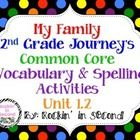 Journey's My Family Unit 1.2 Spelling & Vocabulary Activities  In this bundle you will receive Vocabulary Puzzles, Vocabulary 4 square sheets, ...