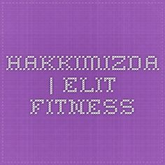 HAKKIMIZDA   Elit Fitness