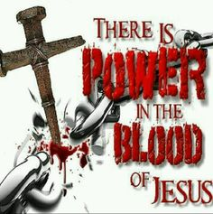 Mighty POWER in the blood of JESUS