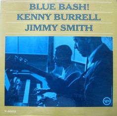 Kenny Burrell / Jimmy Smith - Blue Bash: buy LP, Album, Mono at Discogs