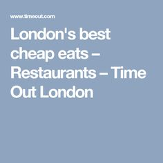 London's best cheap eats – Restaurants – Time Out London
