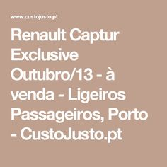 Renault Captur Exclusive Outubro/13 - à venda - Ligeiros Passageiros, Porto - CustoJusto.pt