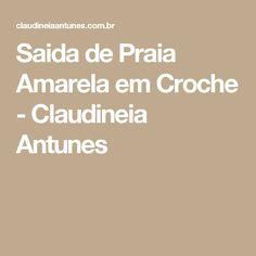 Saida de Praia Amarela em Croche - Claudineia Antunes