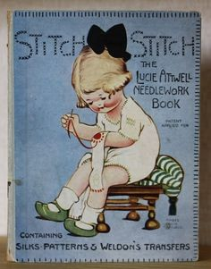 *''STITCH STITCH ~ The Lucie Attwell Needlework Book'', Valentine & Sons 1922 Via David Miles Books*