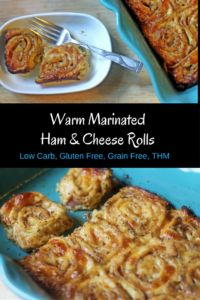 """Warm Marinated Ham and Cheese Rolls from My Table of Three are low carn, gluten and grain free. They are THM """"S"""" and work great for Keto and LCHF diets."""