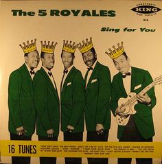 """""""The Five Royals Sing For You"""" (1959, King)."""