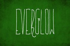 Everglow - New Lower Price! by Dismantle Destroy on @creativemarket