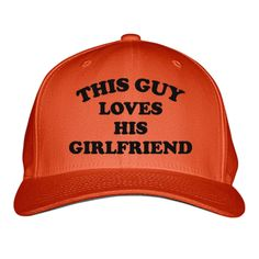 This Guy Loves His Girlfriend Embroidered Baseball Cap