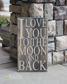 I Love You To The Moon and Back Quote Saying - Wood Sign - Distressed Wooden Sign - Wall Art - Home Decor Signs - Wall Signs S78 - Nursery by thestickerhut on Etsy