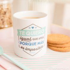 """Taza """"Te quiero igual que ayer porque más es imposible"""". Para los que se quieren infinito. #mrwonderfulshop #mug #infinity"""
