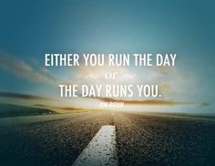 Either you run the day or the day runs you. Make It A Great Day! #Motivation #Success #Job www.Your24hCoach.com