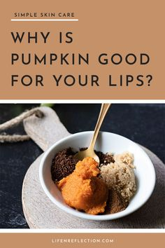 Why is pumpkin good for your lips?