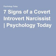 7 Signs of a Covert Introvert Narcissist   Psychology Today 7 of 7. They will never provide empathy after the hurt you.