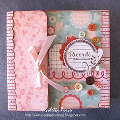 I Love Scrapbooking: Tutorial mini album per Scrappando - Ricordi preziosi