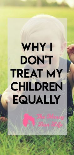 Why I Don't Treat My Children Equally #parenting #kids