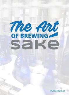 Learn about the art of brewing the Japanese alcohol, sake, from the experts! SakeOne is the largest sake brewery in the USA!  #drinks #cheers #blog #article #cocktails #breweries