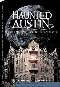 Austin Ghost Tour - History and Hauntings in the Capital City