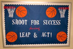 Shoot For Success Bulletin Board idea. In Louisiana, students take LEAP and/or ACT. This is to help motivate them for the upcoming testing sessions.