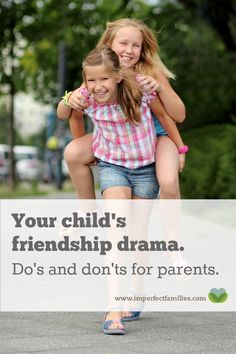 What do you do when your kid is being bullied? What about if they're the ones being mean to other kids? Here are some do's and don'ts for parents who want to help their kids through friendship drama.