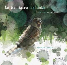 "My artistic book ""the enchanted bestiary"" le bestiaire enchanté ©Barbara Orenya  #books #blurb #animals #birds"
