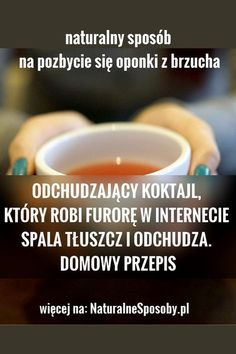 NATURALNESPOSOBY.PL-ODCHUDZAJACY-KOKTAL-SPALA-TŁUSZCZ-ODCHUDZA-POPULARNY-DOMOWY-SPOSÓB Healthy Nutrition, Healthy Drinks, Beauty Habits, Liquid Diet, Belly Pooch, Natural Cures, Herbal Medicine, Herbal Remedies, Loose Weight