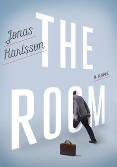 The Room by Jonas Karlsson; design by Christopher Brand; photograph by George Baier IV (Hogarth / February 2015)
