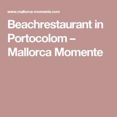 Beachrestaurant in Portocolom – Mallorca Momente
