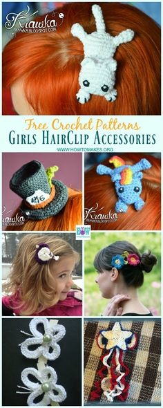 Collection of Girls HairClip Accessories Free Crochet Patterns: Crochet Animal Hairclip, Aimgurumi Crochet Cat Hair Clip, Pony, Top Hat, Flower, Birdie, Butterfly and More
