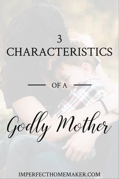 Want to know how to be a Godly mother? These are characteristics that I believe all moms should possess, as I've observed from my own Godly mother. Christian Homemaking, Christian Parenting, Newborn Needs, Raising Godly Children, Kids Fever, Before Baby, Baby Massage, Friends Mom, Christian Life