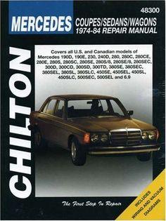 Mercedes Coupes, Sedans, and Wagons, 1974-84 Repair Manuals (Chilton Total Car Care Automotive Repair Manuals)