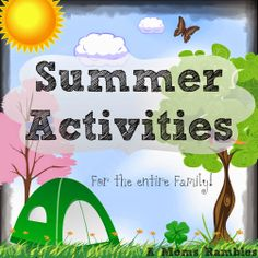 Summer Activities for the Entire Family ~ A Moms Rambles