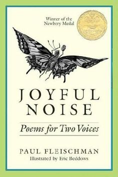 Joyful Noise: Poems for Two Voices by Paul Fleischman - kids love to hear books read aloud - this is a great introduction to poetry by letting THEM share in the musicality of the words! Newbery Award, Newbery Medal, Book Of Poems, Poetry Books, Poetry Unit, Writing Poetry, Essay Writing, Partner Reading, Children Reading
