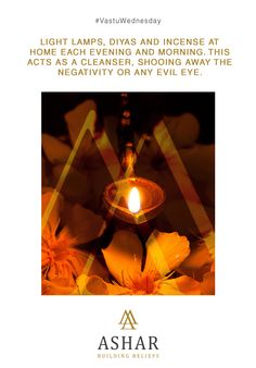 #VastuWednesday Light lamps, diyas and incense at home each evening and morning. This acts as a cleanser, shooing away the negativity or any evil eye. www.ashar.in #AsharGroup #RealEstate #Thane #Housing #Apartments #Residences