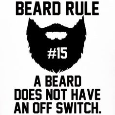 "Beard rule no. 15: ""A beard does not have an off switch.""  Once it's on - it's on! Hope you are enjoying your day  #beard #beards #bearded #beardman #fullbeard #men #beardlife #beardgang #sunday #beardedman #life #instapic #picoftheday #beardsofinstagram #2016 #picture #fun #quote #fitfamdk #fitness #bodybuilding #cycling #crossfit #fitfam #boxing #running #mma #beardgrowth #beardrules #amazing by the_beard_journey"