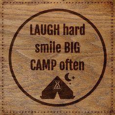 Laugh hard, smile big, camp often