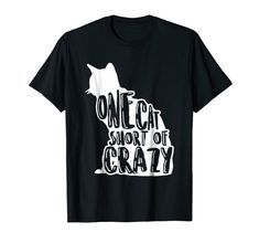 """Our cute Cat Humor """"One Cat Short Of Crazy"""" T-Shirt is the perfect gift idea for Men and Women who loves cats. It's a great Cat Humor gift idea for a birthday or Christmas. People who like cats and kitties will love this funny Cat Humor tee shirt. It's the perfect gift for mom, dad, son, daughter or other family members. Get this cat humorous present for the biggest cat lovers in your life! Funny Tee Shirts, Cat Shirts, Perfect Gift For Mom, Gifts For Mom, Dad Son, Daughter, Funny Gifts, Chiffon Tops, Cat Lovers"""