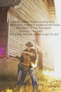 Country Lyrics White Trash Boy Her Kings County