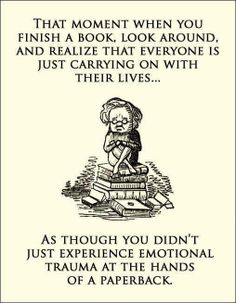 Had that happen with the ending of the His Dark Materials trilogy. Did anyone ever read that? That ending was so SAD!!! T_T