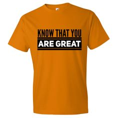 Know That Your Are Great Men's Short sleeve t-shirt