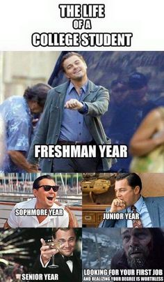Life of a college student humor by Leonardo DiCaprio