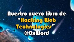 """Un informático en el lado del mal: Nuestro nuevo libro de """"Hacking Web Technologies"""" ..."""
