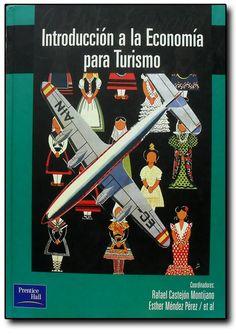 TÍtulo: Introducción a la economía para turismo / Autores (coords.): Castejón, Rafael; Méndez, Esther / Ubicación: Biblioteca FCCTP - USMP 1er piso / Código: 338.4791/I6