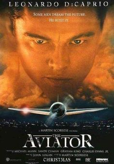 The aviator Aviator Movie, The Aviator, Leonardo Dicaprio Movies, Howard Hughes, Alan Alda, Netflix, Original Movie Posters, Film Posters, Best Director