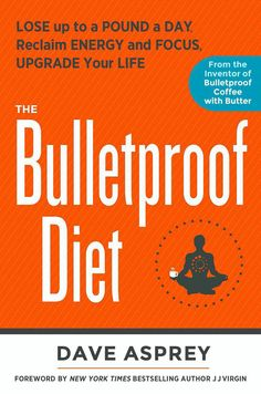 Can't imagine a diet devoid of butter? Dave Asprey's got your back. The Silicon Valley entrepreneur, and inventor of Bulletproof Coffee, devised a slim-down strategy that focuses on healthy fats. Based on his own research, and his own 100-pound weight loss journey, Asprey's diet roadmap focuses on lots of veggies, oils, healthy fats and protein, with minimal amounts of fruit, starch and sugar.