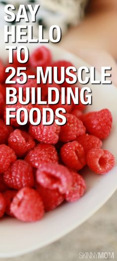 Foods that will help build your muscles.