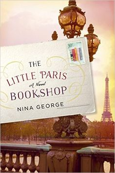 "Read March '16. ""The Little Paris Bookshop"" by Nina George.  Beautiful writing."