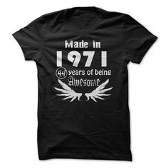 Made in 1971 - 44 Years of Being Awesome T Shirts, Hoodies. Check price ==► https://www.sunfrog.com/Birth-Years/Made-in-1971--44-Years-of-Being-Awesome-22189181-Guys.html?41382 $19