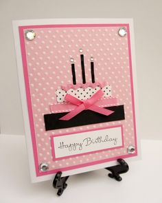Handmade birthday card ... sophisticated look in pink with black accents ...  like the black candles with jewels ...